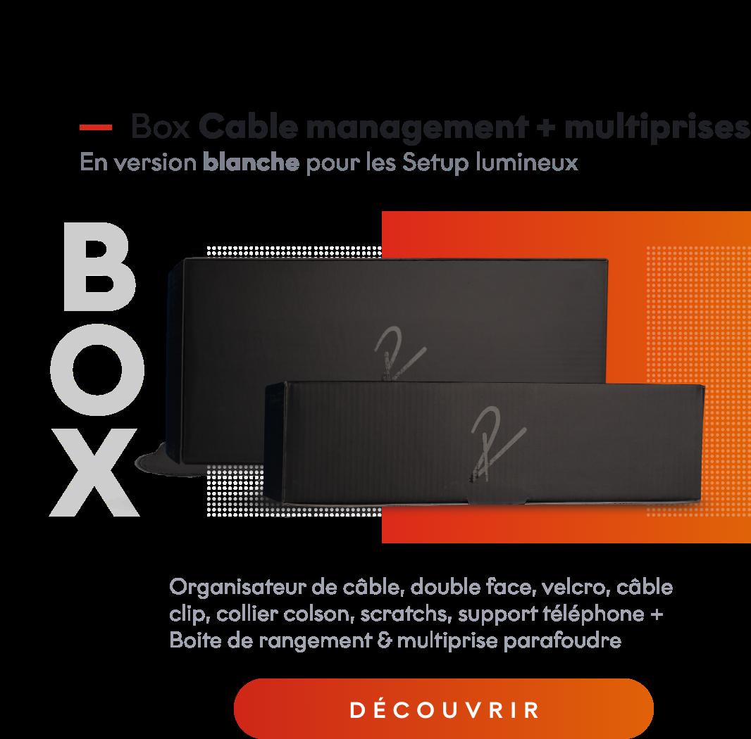Box cable management + multiprises